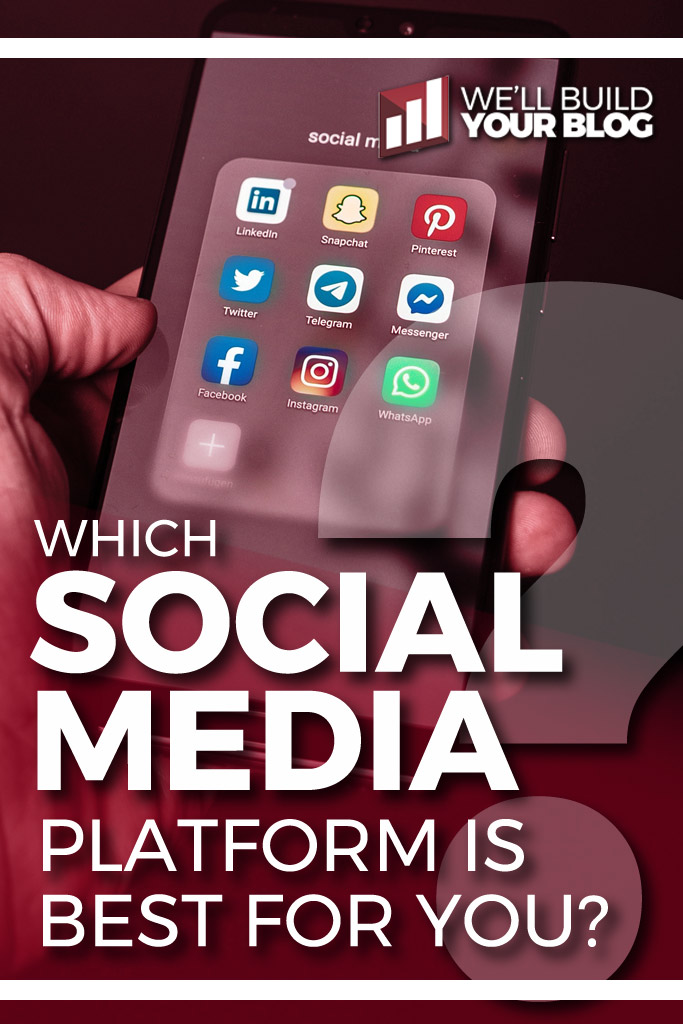 Which Social Media Platform should you Start with?
