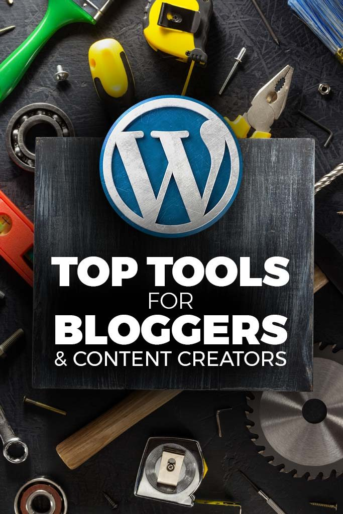 Top Tools for Bloggers and Content Creators